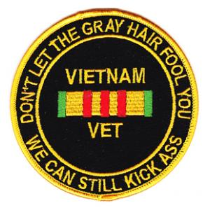 Vietnam Veteran, Don't Let The Gray Hair Fool You Patch
