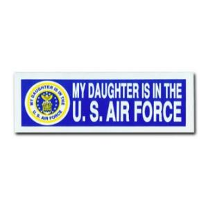 My Daughter is in the Air Force Bumper Sticker with Crest