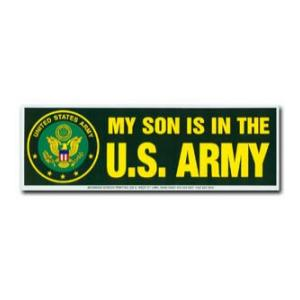 My Son Is In the U.S. Army Bumper Sticker