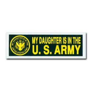My Daughter Is In The Army Bumper Sticker