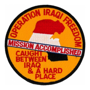 Operation Iraqi Freedom Mission Accomplished Caught Between Iraq and a Hard