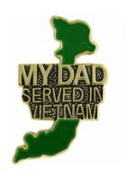 Vietnam My Dad Served Pin