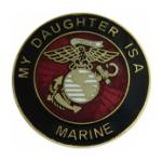 My Daughter Is A Marine Pin