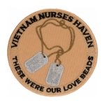 Vietnam Nurses Haven These Were Are Love Beads Patch (Dog Tags)